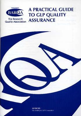 A Practical Guide to GLP Quality Assurance