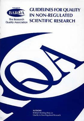 Guidelines for Quality in Non-regulated Scientific Research