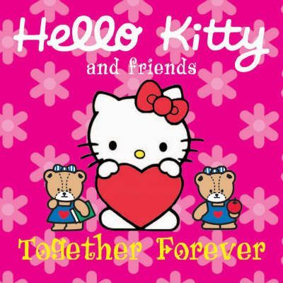 Hello Kitty and Friends Together Forever