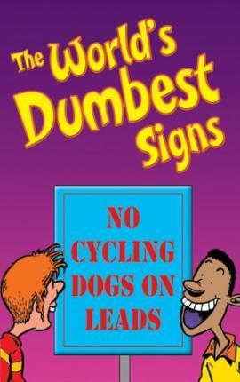 The World's Dumbest Signs