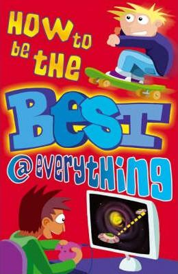 How to be the Best at Everything