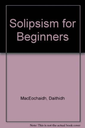 Solipsism for Beginners