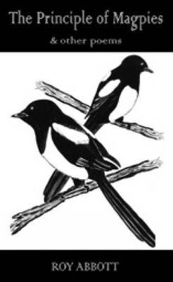 The Principle of Magpies and Other Poems