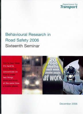 Behavioural Research in Road Safety 2006