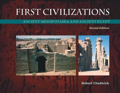 First Civilizations : Ancient Mesopotamia and Ancient Egypt