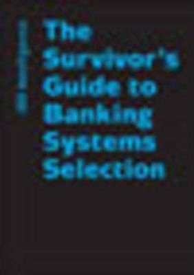 The Survivor's Guide to Banking Systems Selection