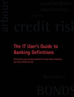 IT User's Guide to Banking Definitions