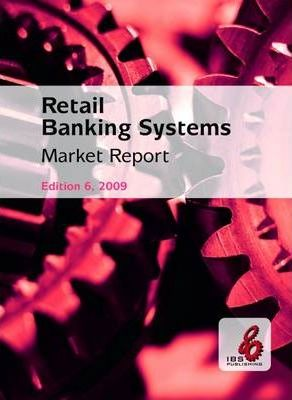 The Retail Banking Systems Market Report 2009