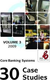 Core Banking Systems: 30 Case Studies: 2009 v. 3