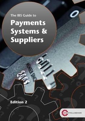 The IBS Guide to Payment Systems and Suppliers
