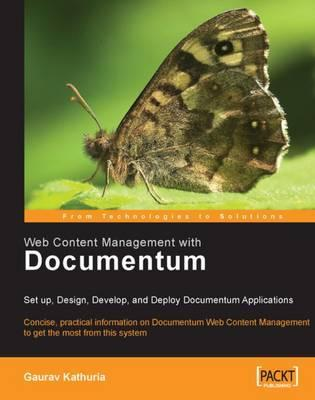 Web Content Management with Documentum : Gaurav Kathuria
