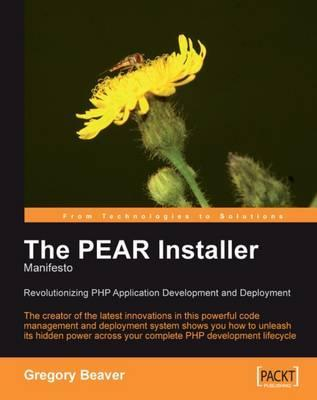 The PEAR Installer Manifesto: Revolutionizing PHP Application Development and Deployment