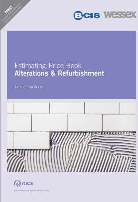 BCIS Wessex Alterations and Refurbishment Estimating Price Book 2009