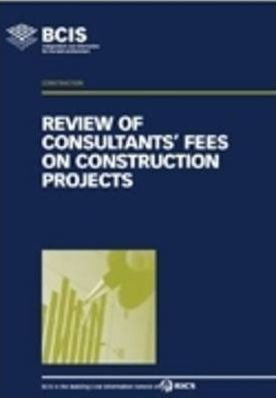 Review of Consultants' Fees on Construction Projects