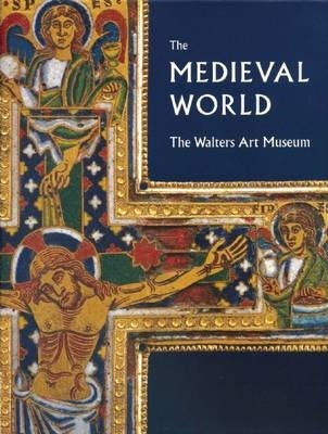 Medieval World: the Walters Art Museum
