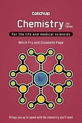 Catch Up Chemistry, second edition : For the Life and Medical Sciences