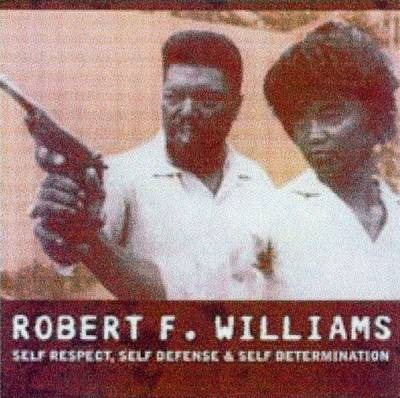 Robert F. Williams: Self Respect, Self Defence And Self Determination