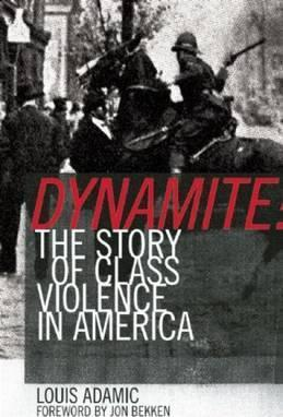 Dynamite: The Story of Class Violence in America 1830-1930