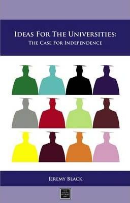 Ideas for the Universities  The Case for Independence