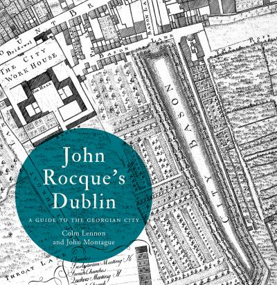 John Rocque's Dublin: A Guide to the Georgian City