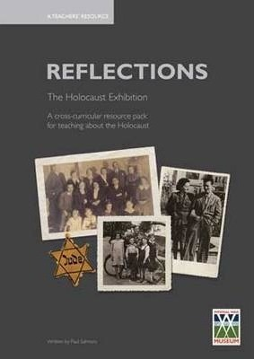 Reflections - The Holocaust Exhibition