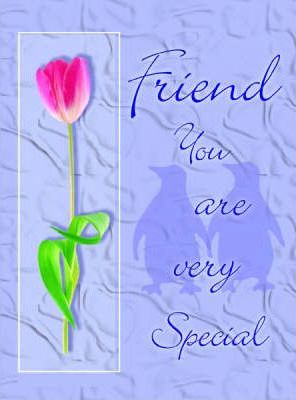 Friend You are Very Special