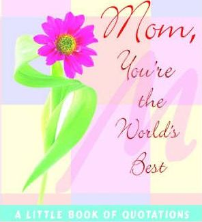 Mom You're the World's Best