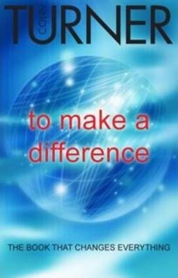 To Make a Difference  The Book That Changes Everything