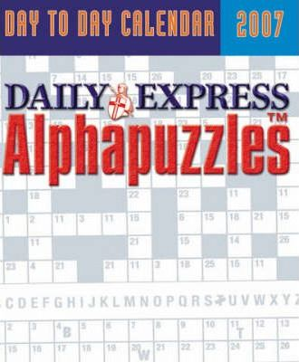 """Daily Express"" Alphapuzzles Day to Day Calendar 2007"