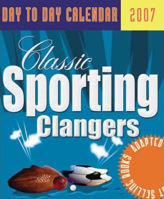 Classic Sporting Clangers Day to Day Calendar 2007