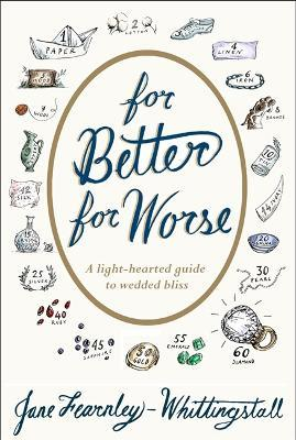 For Better or Worse : Jane Fearnley-Whittingstall