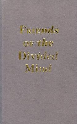 Friends of the Divided Mind