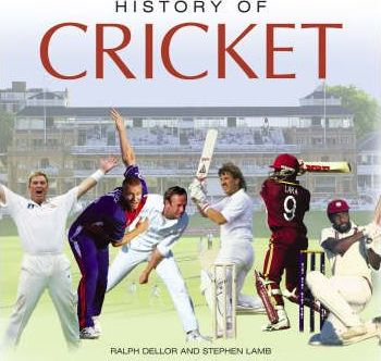 History Of Cricket Ralph Dellor 9781905009985