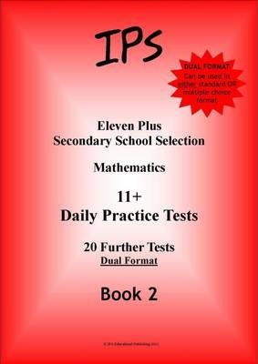 Eleven Plus Mathematics Daily Practice Papers: Dual Format: Bk. 2