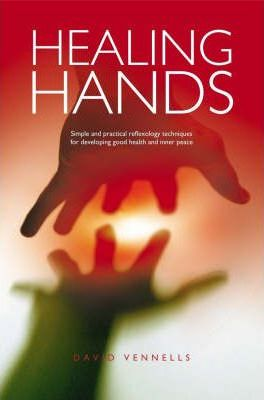 Healing Hands : Simple and Practical Techniques for Developing Good Health and Inner Peace