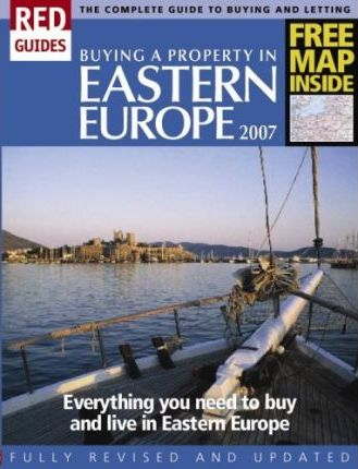 Buying a Property in Eastern Europe 2007 2007