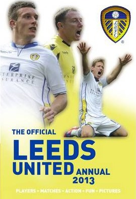 The Official Leeds United Annual 2013