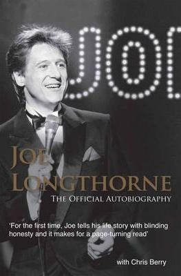 Joe Longthorne the Official Autobiography