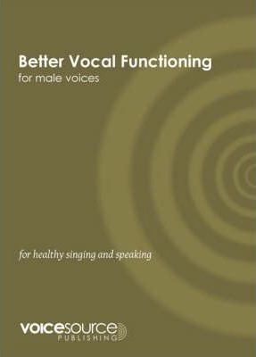 Better Vocal Functioning for Male Voices