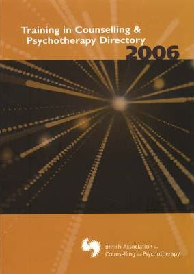 Training in Counselling and Psychotherapy Directory 2006
