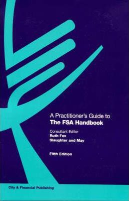 A Practitioner's Guide to The FSA Handbook