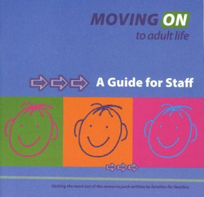 Moving on to Adult Life - A Guide for Staff