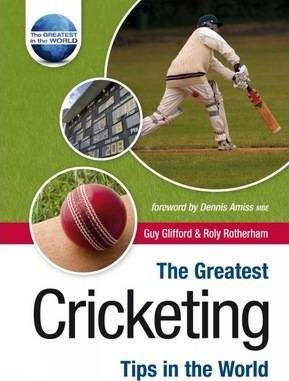 The Greatest Cricketing Tips in the World