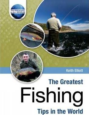 The Greatest Fishing Tips in the World
