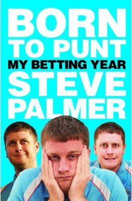Born to Punt  Steve Palmer's Betting Year