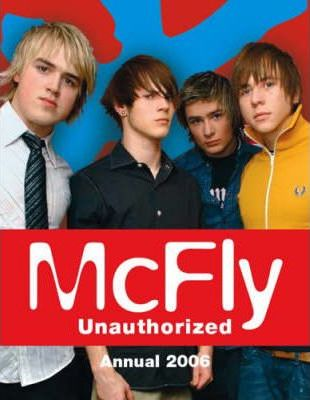 """McFly"" Unauthorized Annual 2006"
