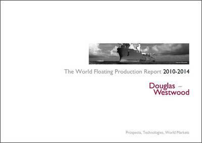 The World Floating Production Report 2010-2014