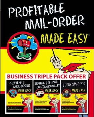 """Business Made Easy: WITH """"Profitable Mail Order"""", """"'Effective PR'"""" AND """"Customer Loyalty"""" Pack 2"""