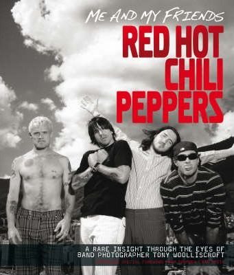 "Me and My Friends - the ""Red Hot Chili Peppers"""