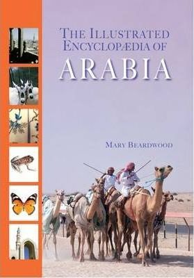 The Illustrated Encyclopaedia of Arabia
